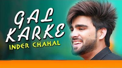 Gal karke song lyrics - Inder Chahal