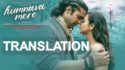 Humnava Mere Song lyrics translation Jubin Nautiyal