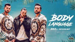 Body Language Song Lyrics – Ikka Ft. THEMXXNLIGHT