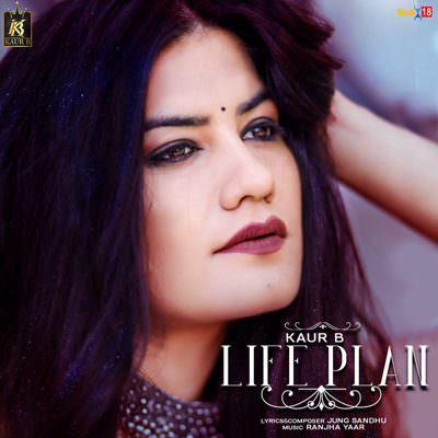 Life Plan lyrics - Single (by Kaur B)
