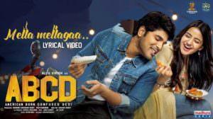 Mella Mellaga Lyrics – ABCD Telugu Songs | Sid Sriram