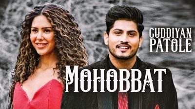 Mohabbat Lyrics – Gurnam Bhullar & Sonam Bajwa | Guddiyan Patole