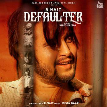 R Nait & Gurlez Akhtar - Defaulter lyrics