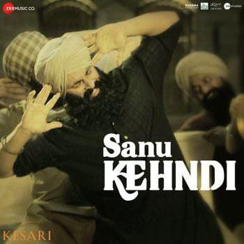 Sanu Kehndi song lyrics (From Kesari) - Single