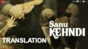 Sanu Kehndi translation Kesari lyrics