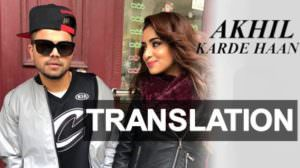 Akhil's Karde Haan Song Lyrics Translation | Meaning
