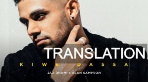 Jaz Dhami – Kiwe Dassa Lyrics Translation | Kiven Dassa Meaning