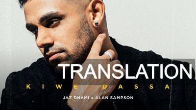 Jaz Dhami – Kiwe Dassa Lyrics Translation | Kiven Dassa Meaning