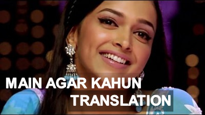 main agar kahun song lyrics meaning
