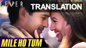 mile ho tum humko song lyrics english translation