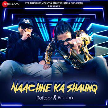 nachne ka shauk hai lyrics Raftaar & Brodha V - Naachne Ka Shaunq