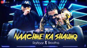 Nachne Ka Shauk Hai Lyrics – Raftaar & Brodha V | Naachne Ka Shaunq
