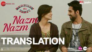 Nazm Nazm Lyrics Meaning | Bareilly Ki Barfi