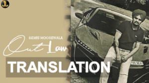Sidhu Moose Wala – Outlaw (Gair Kanooni song) English Translation