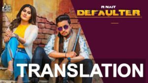 R Nait – Defaulter Punjabi Song Lyrics with Meaning in English