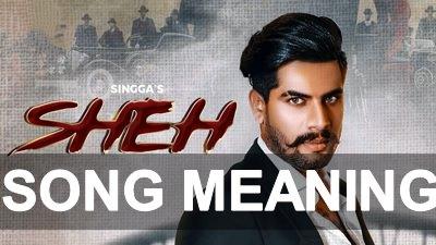 SHEH LYRICS - Meaning in English & Hindi   SINGGA