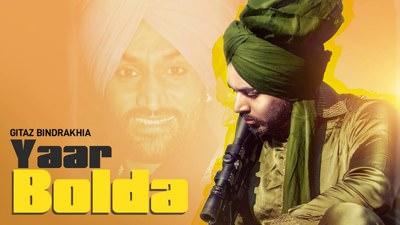 yaar bolda song lyrics gitaz bindrakhia