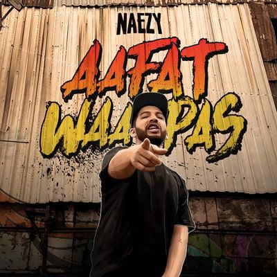 Aafat Waapas - Single naezy lyrics