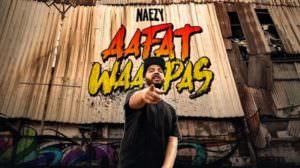 Aafat Wapas Lyrics – Naezy | Hindi Rap Song