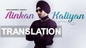 Ainkan Kaliyan (Black Shades) Lyrics Translation – Rohanpreet Singh