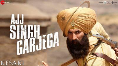 Ajj Singh Garjega - Kesari Akshay Kumar