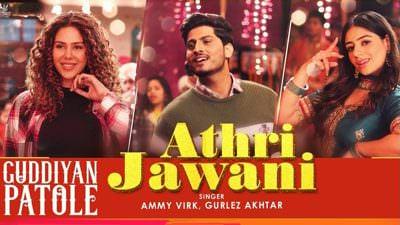 Athri Jawani lyrics Ammy Virk Gurlez Akhtar Gurnam Bhullar Sonam Bajwa Guddiyan Patole