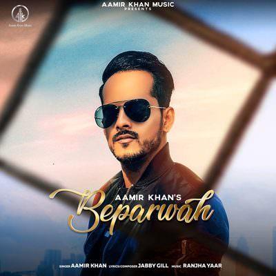 Beparwah - Single (by Aamir Khan)
