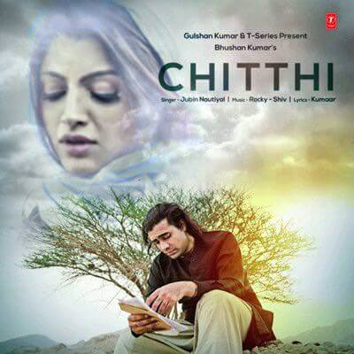 Chitthi-Hindi-2019-jubin-nautiyal