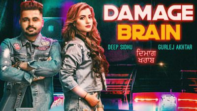 Damage Brain - Deep Sidhu Gurlej Akhtar - New Punjabi Songs 2019