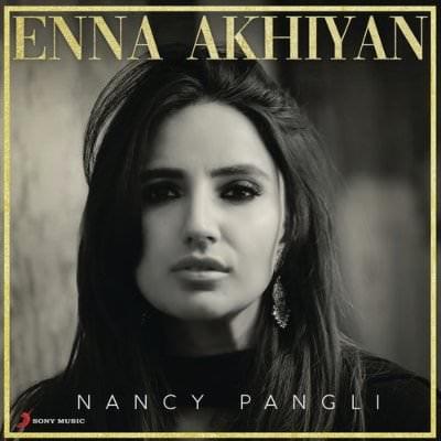 Enna Akhiyan by Nancy Pangli