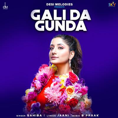 Gali Da Gunda - Single Sahiba