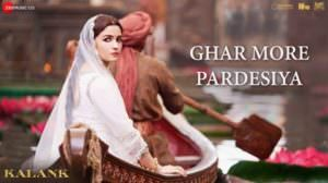 Ghar More Pardesiya Lyrics – Kalank | Hindi Song