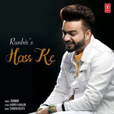 Hass Ke - Single (by Runbir)