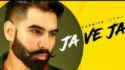 Ja Ve Ja song lyrics Parmish Verma