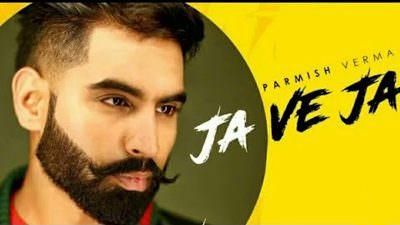 Ja Ve Ja song lyrics Parmish Verma