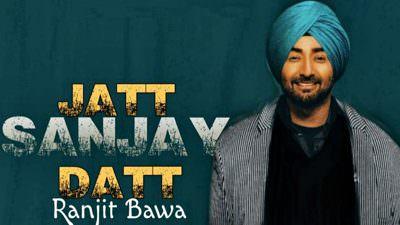 Jatt Sanjay Dutt lyrics Ranjit Bawa