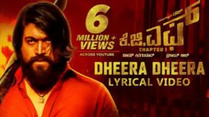 KGF – Dheera Dheera Kannada Song Lyrics & Meaning