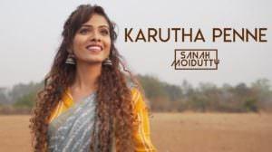 Karutha Penne Lyrics – Thenmavin Kombath I Sanah Moidutty