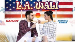 L.A. Wali Lyrics – Harjot & Jassi X