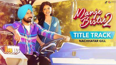Manje Bistre 2 Title Song by Nachhatar Gill
