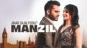 Manzil lyrics Amar Sajalpuria (Full Song)