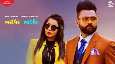 Mithi Mithi – Song Lyrics – Amrit Maan & Jasmine Sandlas