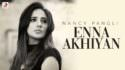 Nancy Pangli - Enna Akhiyan Latest Song 2019
