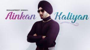 Rohanpreet Singh – Ainkan Kaliyan Lyrics