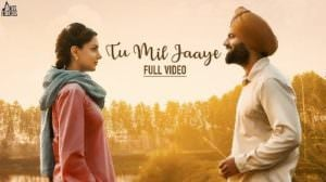 Tu Mil Jaaye Lyrics – Mannat Noor & Happy Raikoti