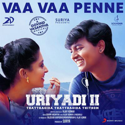 Vaa Vaa Penne lyrics (From Uriyadi 2)