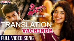Vachinde song meaning Fidaa