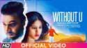 Without U Zeeshan Navi Ferozpurwala lyrics