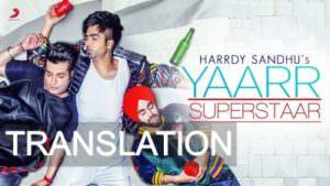 Yaar Superstar song translation Hardy Sandhu
