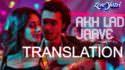 akh lad jaave song lyrics meaning english translation